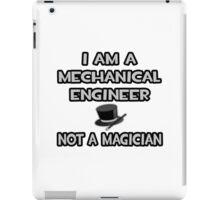 Mechanical Engineer - Not A Magician iPad Case/Skin