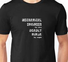 Mechanical Engineer By Day, Deadly Ninja By Night Unisex T-Shirt