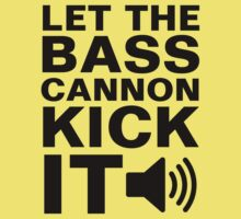 LET THE BASS CANNON KICK IT! by dubstep