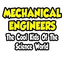 Mechanical Engineers .. Cool Kids of Science World by TKUP22