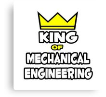 King of Mechanical Engineering Canvas Print