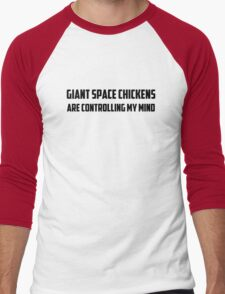 Giant Space Chickens Are Controlling My Mind  T-Shirt