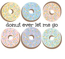 donut ever let me go by hippienarwhal