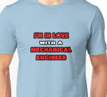 I'm In Love With A Mechanical Engineer Unisex T-Shirt