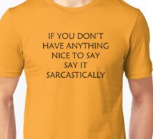 If You Don't Have Anything Nice To Say Unisex T-Shirt