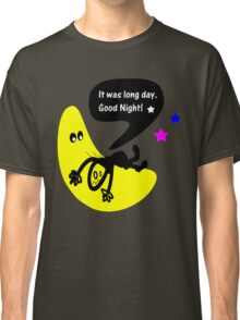 It was long day. Goodnight Classic T-Shirt