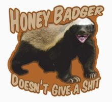 Honey Badger Doesn't Give A Shit