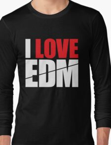 I Love EDM (Electronic Dance Music)  [white] Long Sleeve T-Shirt