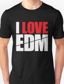 I Love EDM (Electronic Dance Music)  [white] Unisex T-Shirt