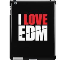 I Love EDM (Electronic Dance Music)  [white] iPad Case/Skin