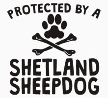 Protected By A Shetland Sheepdog Kids Clothes