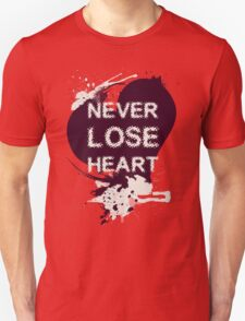 NEVER lose heart! T-Shirt