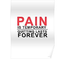 Pain is temporary, Quitting lasts forever Poster
