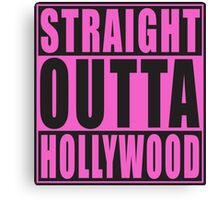 Straight Outta Hollywood Pink Canvas Print