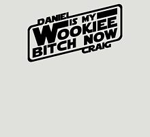 Daniel is my Wookiee Unisex T-Shirt