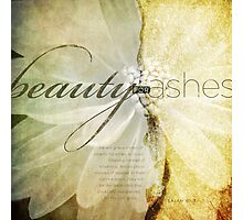Beauty For Ashes Photographic Print