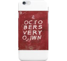 Octobers Very Own 1 iPhone Case/Skin
