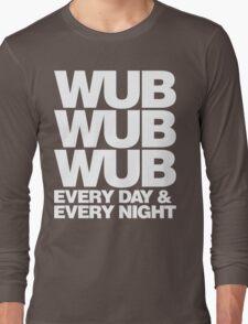 wub wub wub every day & every night (white) Long Sleeve T-Shirt