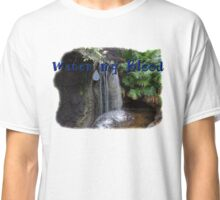 Water my Blood Classic T-Shirt