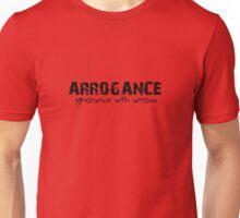 Arrogance Unisex T-Shirt