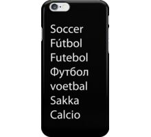 SOCCER IN DIFFERENT LANGUAGES iPhone Case/Skin