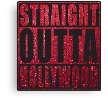 Straight Outta Hollywood red glitter Canvas Print