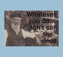 """Lechner says, """"Don't sell the mine."""" Kids Tee"""