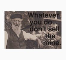 "Lechner says, ""Don't sell the mine."" Kids Tee"