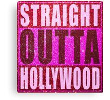 Straight Outta Hollywood Glitter Canvas Print