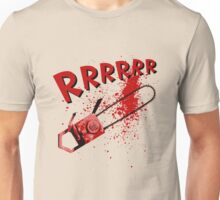 RRRRR Chainsaw Unisex T-Shirt
