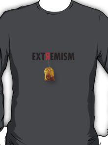 EXTREMISM  T-Shirt