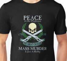 Peace is Our Profession... Unisex T-Shirt