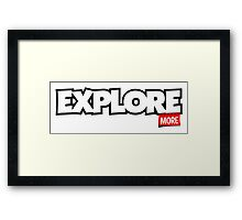 Explore More Framed Print