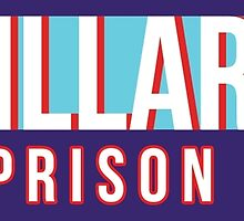 Hillary For Prison 2016 by jonkiwi