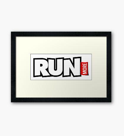 Run More Framed Print