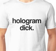 Hologram Dick. Unisex T-Shirt