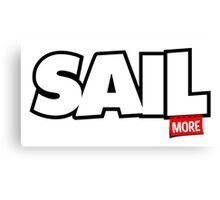 Sail More Canvas Print