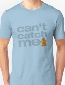 can't catch me 2.0 Unisex T-Shirt