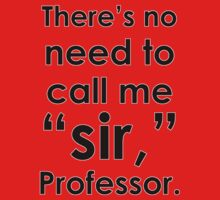No Need To Call Me Sir, Professor by syrensymphony