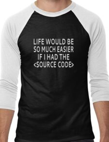 Life Would Be Easier With Source Code Men's Baseball ¾ T-Shirt