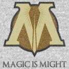 Magic is Might by wittytees