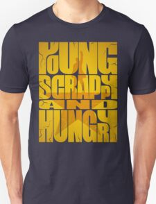 Young Scrappy and Hungry T-Shirt