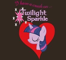 I have a crush on... Twilight Sparkle - with text Unisex T-Shirt