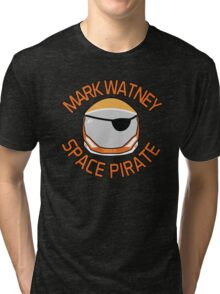 Mark Watney, Space Pirate. Tri-blend T-Shirt