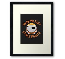 Mark Watney, Space Pirate. Framed Print