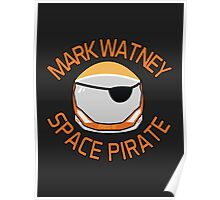 Mark Watney, Space Pirate. Poster