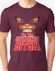 I'm the JUGGERNAUT Bitch! (Version 2) T-Shirt