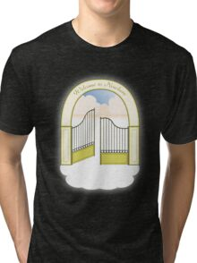 Welcome to nowhere Tri-blend T-Shirt