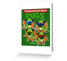 Teenage Mutant Ninja Pugs Greeting Card