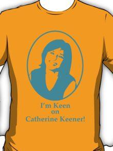 Keen on Keener T-Shirt